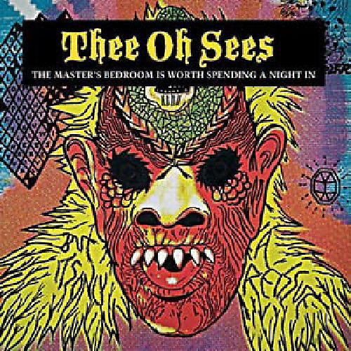 Alliance Thee Oh Sees - The Master's Bedroom Is Worth Spending A Night In thumbnail