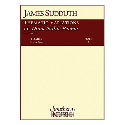 Southern Thematic Variations on Dona Nobis Pacem Concert Band Level 3 Composed by James Sudduth thumbnail