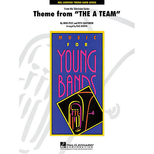 Hal Leonard Theme from The A-Team - Young Concert Band Level 3 by Paul Murtha thumbnail