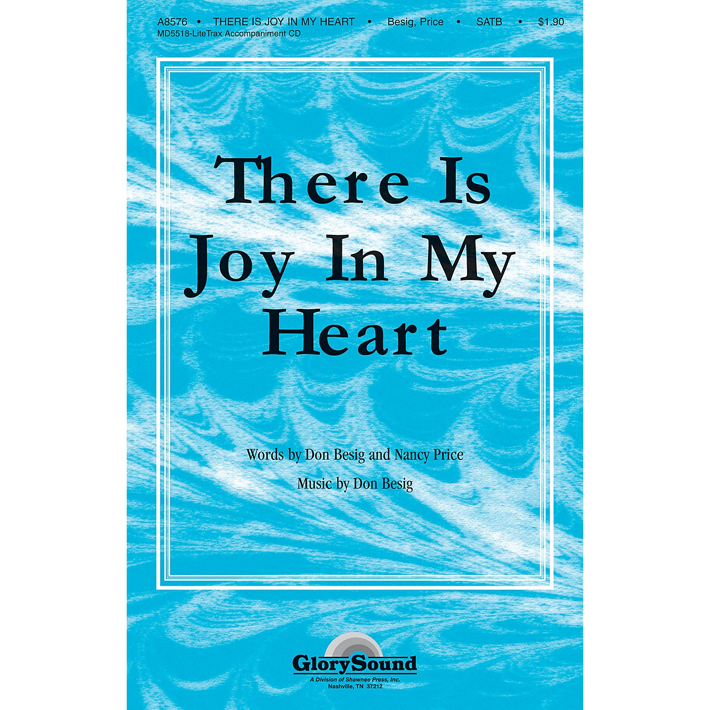 Shawnee Press There Is Joy in My Heart SATB composed by Don Besig thumbnail