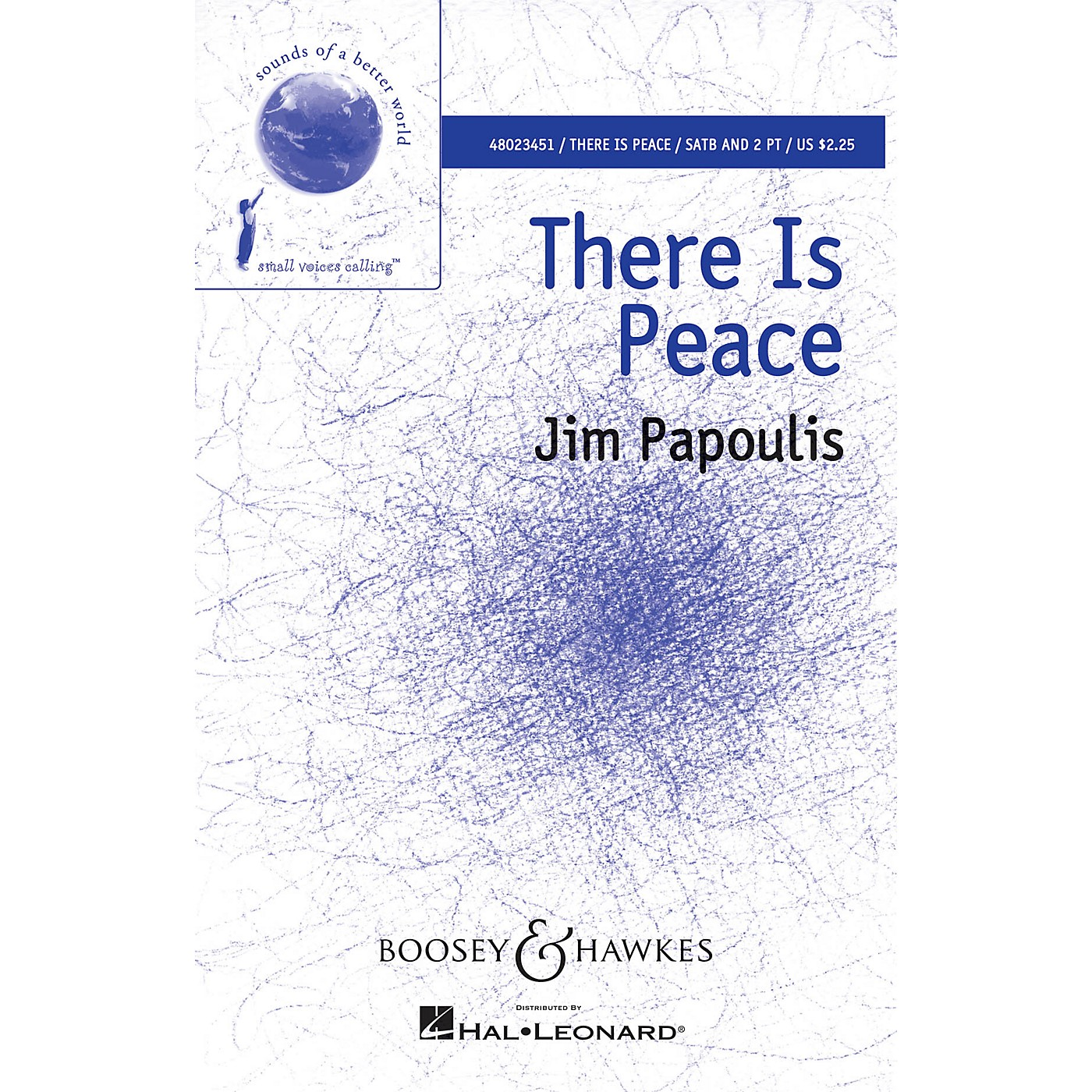 Boosey and Hawkes There Is Peace (Sounds of a Better World) SATB/2-PT. composed by Jim Papoulis thumbnail