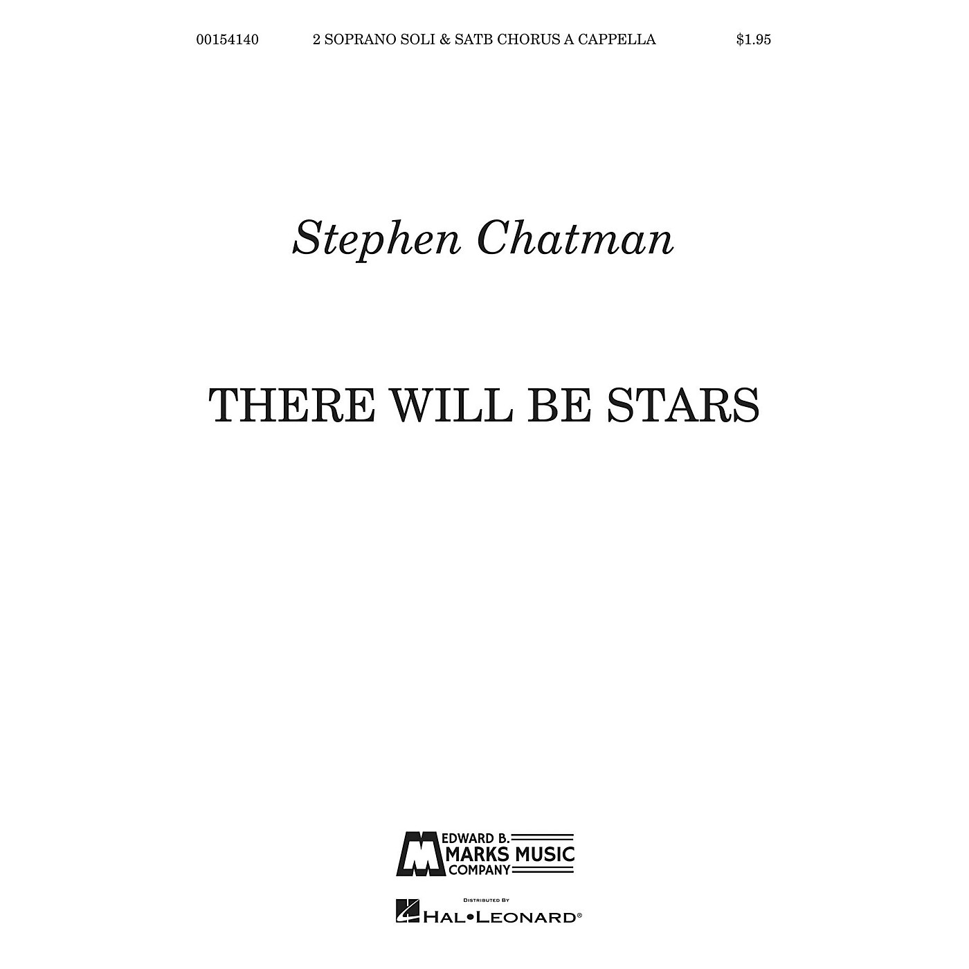 Edward B. Marks Music Company There Will Be Stars (for 2 Soprano soli and SATB Chorus a cappella) SATB a cappella by Stephen Chatman thumbnail