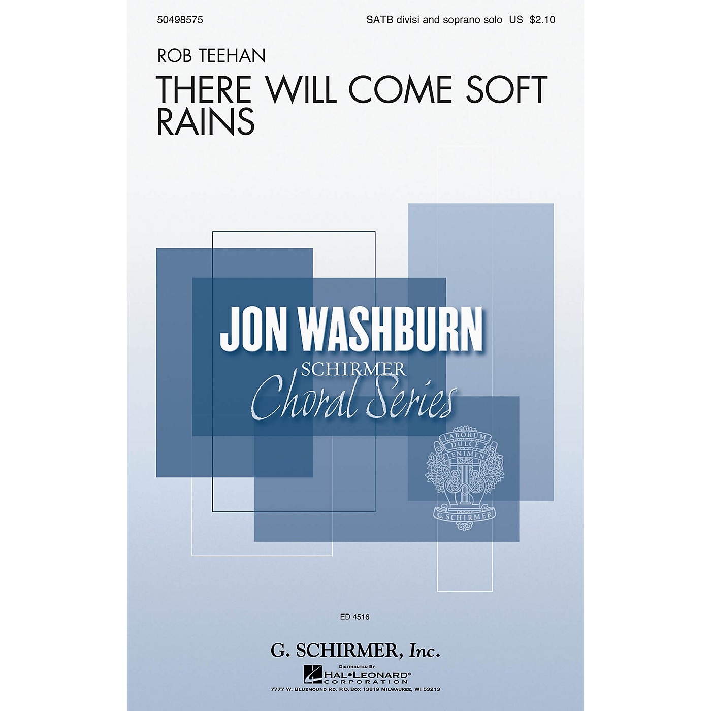 G. Schirmer There Will Come Soft Rains (Jon Washburn Choral Series) SATB Divisi composed by Rob Teehan thumbnail