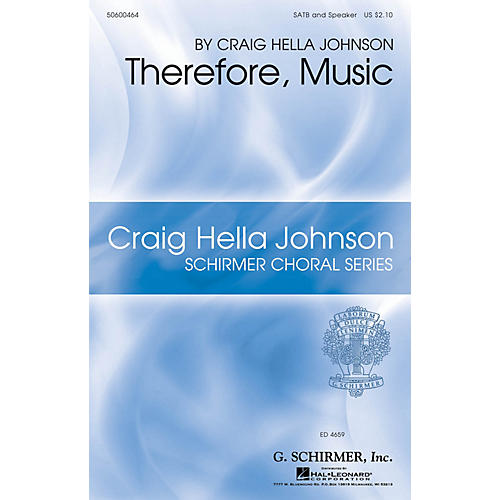 G. Schirmer Therefore, Music (Craig Hella Johnson Choral Series) SATB composed by Craig Hella Johnson thumbnail