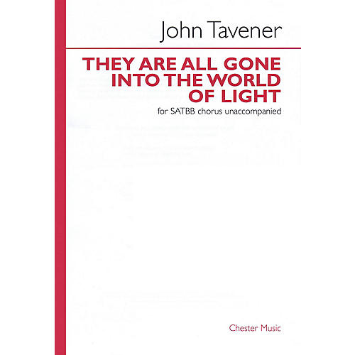 Chester Music They Are All Gone into the World of Light (SATBB a cappella) SATBB A CAPPELLA Composed by John Tavener thumbnail
