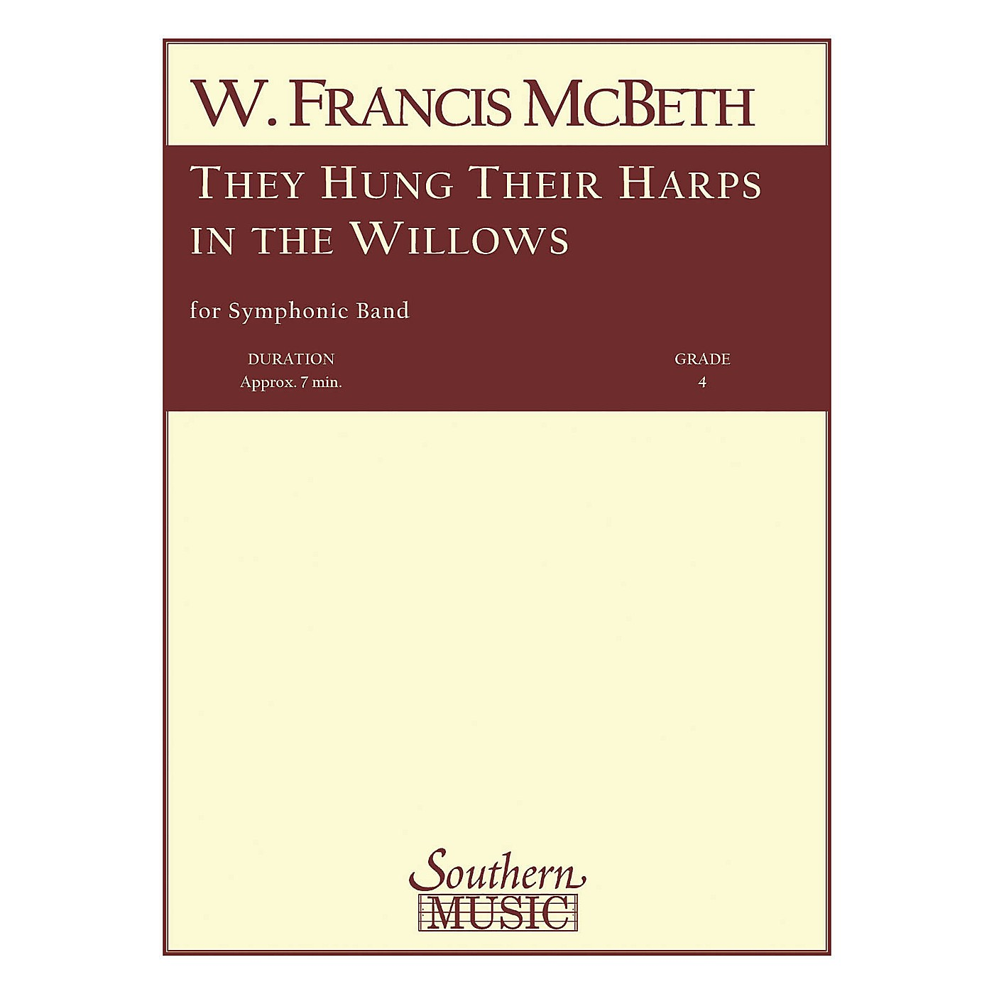 Southern They Hung Their Harps in the Willows Concert Band Level 4 Composed by W. Francis McBeth thumbnail