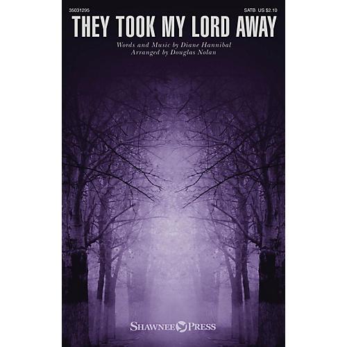 Shawnee Press They Took My Lord Away SATB arranged by Douglas Nolan thumbnail
