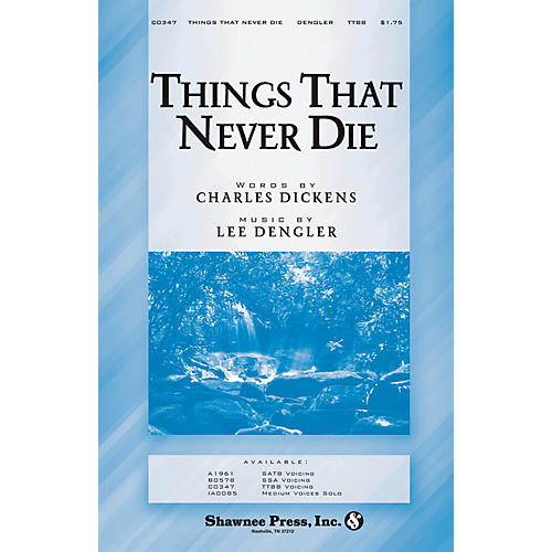 Shawnee Press Things That Never Die SSA Composed by Lee Dengler thumbnail