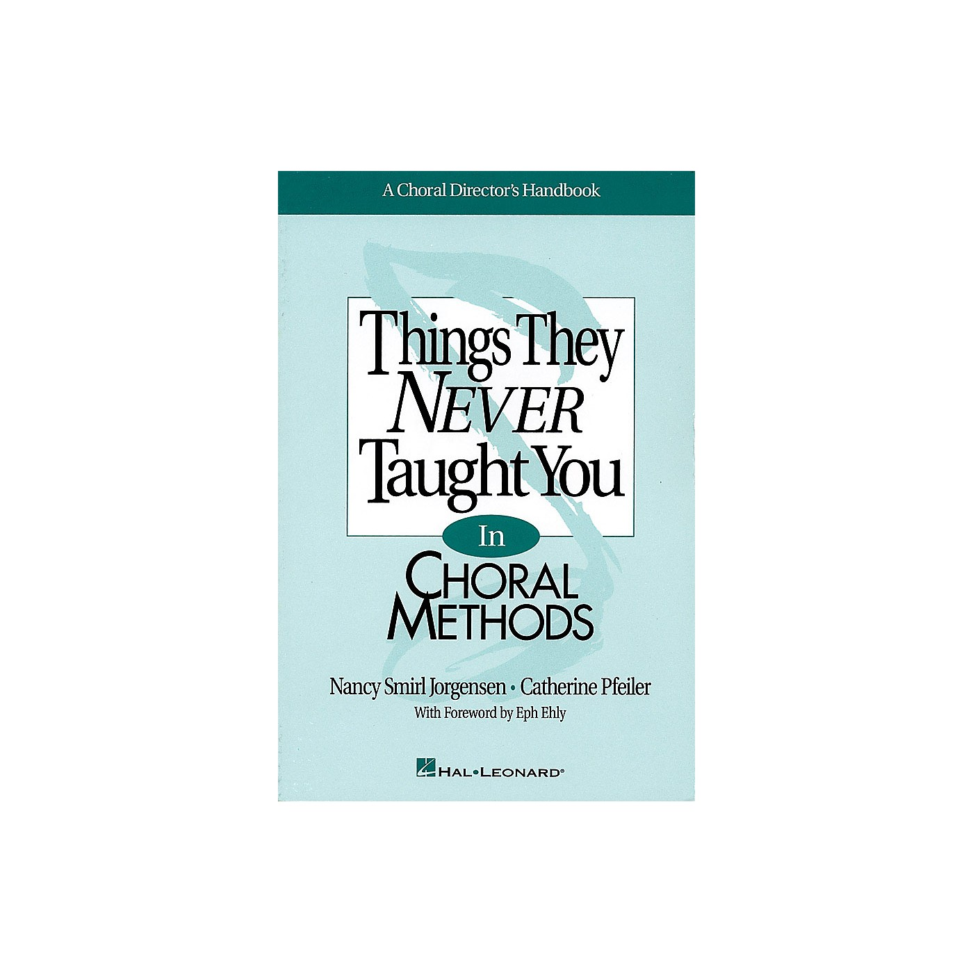 Hal Leonard Things They Never Taught You in Choral Methods RESOURCE BK composed by Nancy Smirl Jorgensen thumbnail