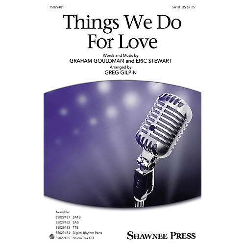 Shawnee Press Things We Do for Love SATB arranged by Greg Gilpin thumbnail