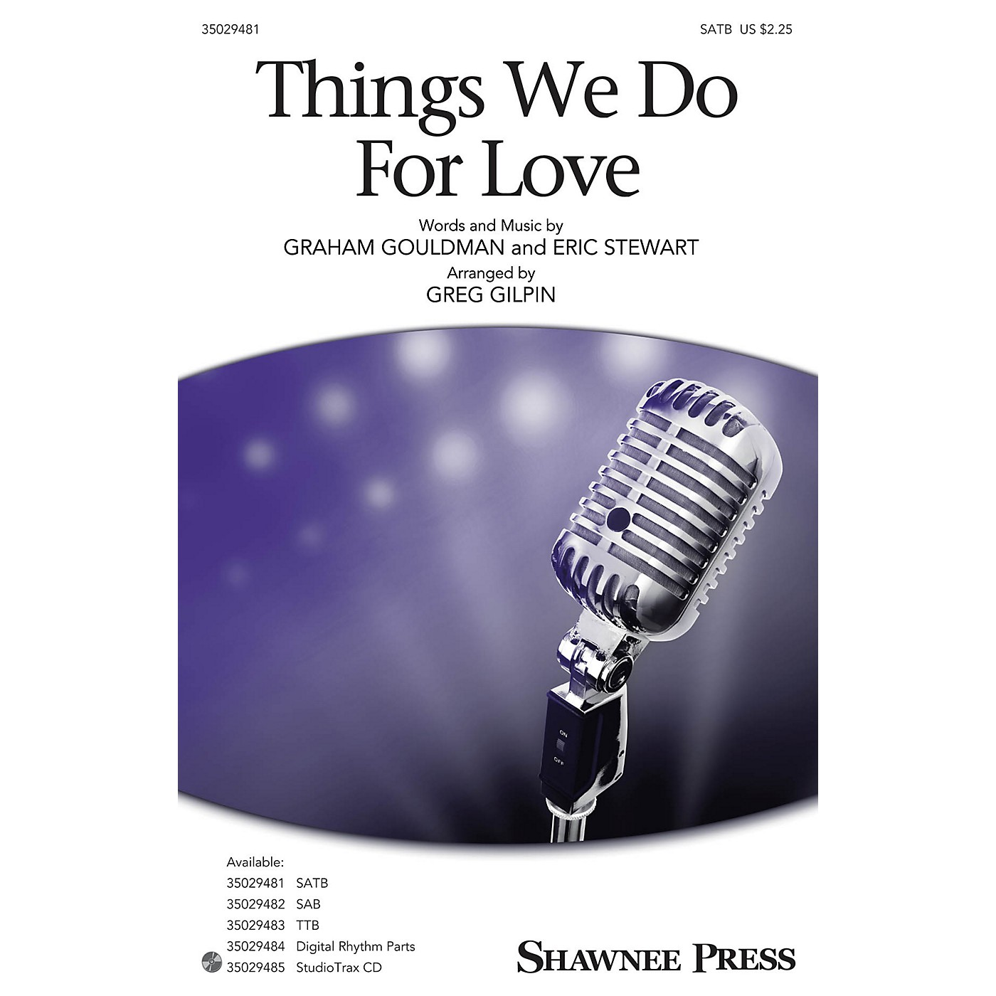 Shawnee Press Things We Do for Love Studiotrax CD Arranged by Greg Gilpin thumbnail
