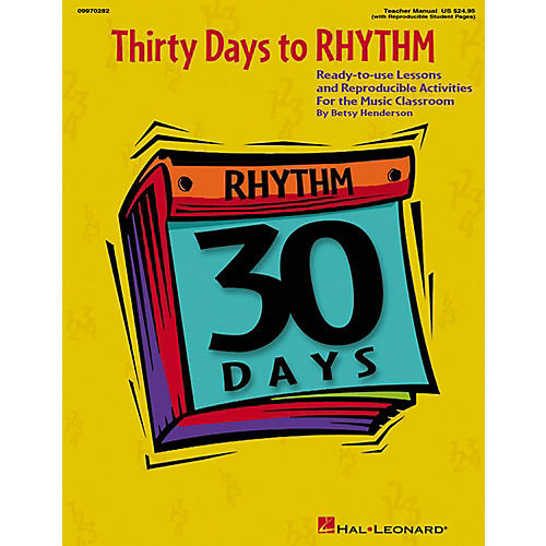 Hal Leonard Thirty Days To Rhythm - Ready To Use Lessons And Reproducible Activities Teacher's Manual thumbnail