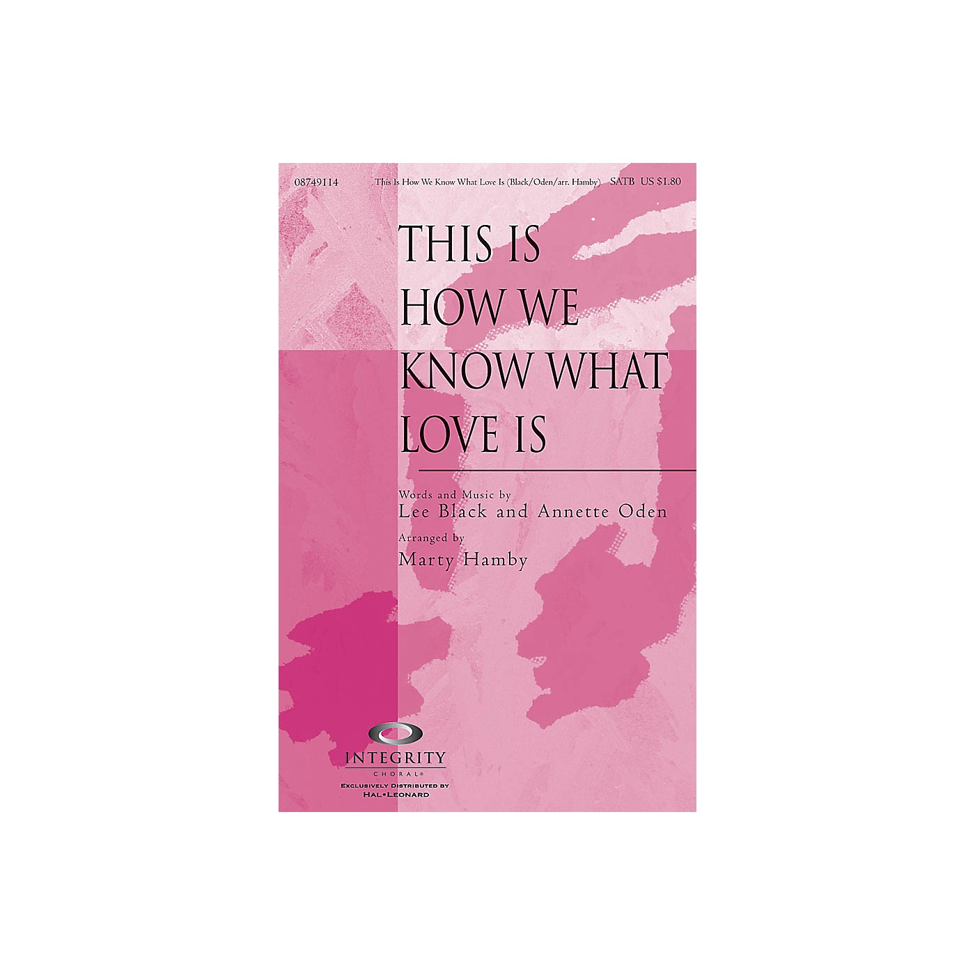 Integrity Choral This Is How We Know What Love Is SATB Arranged by Marty Hamby thumbnail