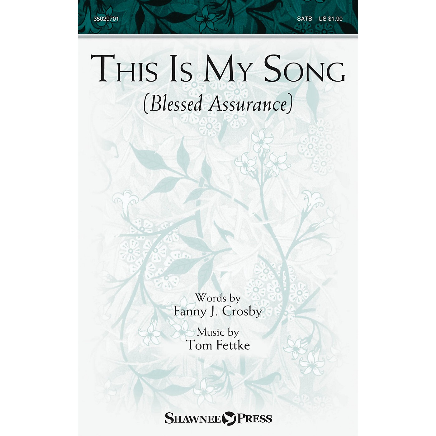 Shawnee Press This Is My Song (Blessed Assurance) SATB composed by Tom Fettke thumbnail