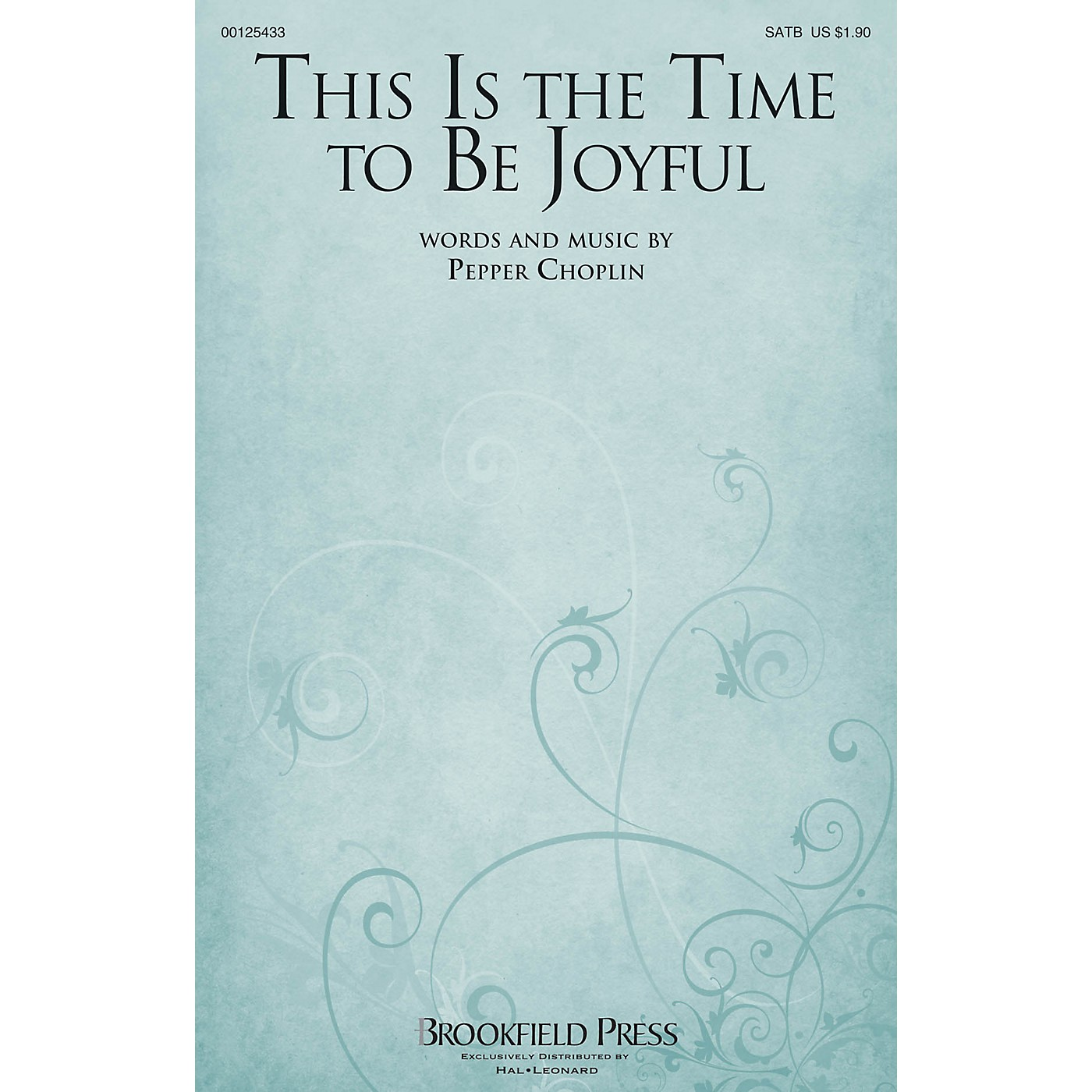 Brookfield This Is the Time to Be Joyful (with General and Advent Texts) SATB composed by Pepper Choplin thumbnail