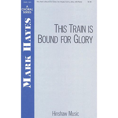 Hinshaw Music This Train Is Bound for Glory SSA arranged by Mark Hayes thumbnail