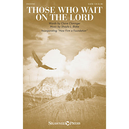 Shawnee Press Those Who Wait on the Lord SATB composed by Shayla L. Blake thumbnail