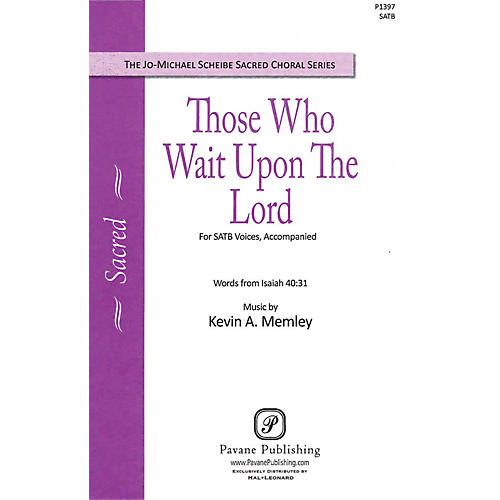 Pavane Those Who Wait upon the Lord SATB composed by Kevin Memley thumbnail
