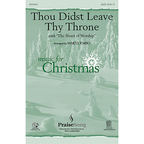 PraiseSong Thou Didst Leave Thy Throne/Heart of Worship SATB arranged by Marty Parks thumbnail