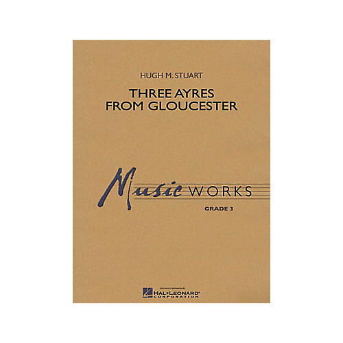 Shawnee Press Three Ayres from Gloucester Concert Band Level 3 Composed by Hugh Stuart thumbnail