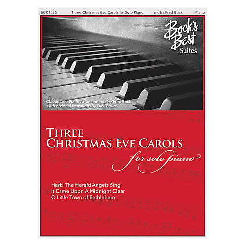 Fred Bock Music Three Christmas Eve Carols PIANO SOLO arranged by Dick Bolks thumbnail