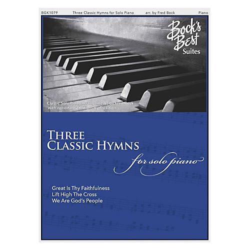 Fred Bock Music Three Classic Hymns for Solo Piano (Bock's Best Suites) PIANO SOLO composed by Fred Bock thumbnail