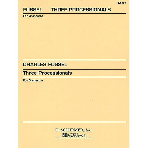 G. Schirmer Three Processionals (Study Score No. 127) Study Score Series Composed by Charles Fussell thumbnail