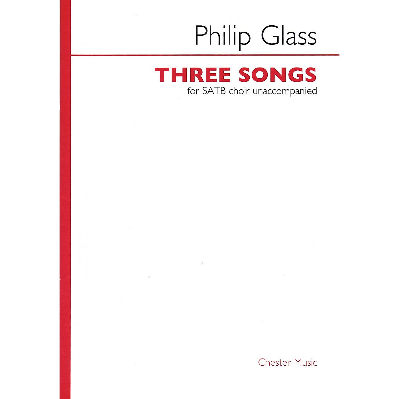 Chester Music Three Songs (for SATB unaccompanied choir) SATB a cappella Composed by Philip Glass thumbnail