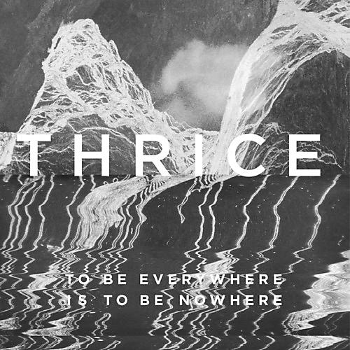 Alliance Thrice - To Be Everywhere Is To Be Nowhere thumbnail