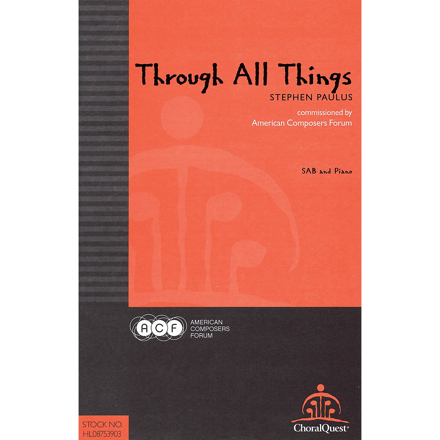 American Composers Forum Through All Things (Commissioned by American Composers Forum) SA(T)B composed by Stephen Paulus thumbnail