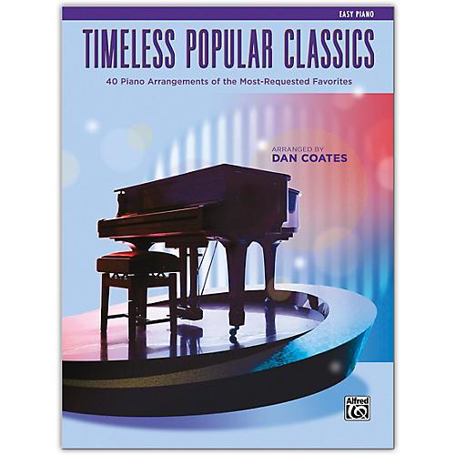 Alfred Timeless Popular Classics Easy Piano (Intermediate / Late Intermediate) thumbnail