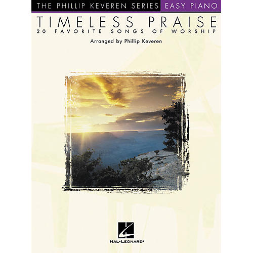 Hal Leonard Timeless Praise - 20 Favorite Songs Of Worship Phillip Keveren Series For Easy Piano thumbnail
