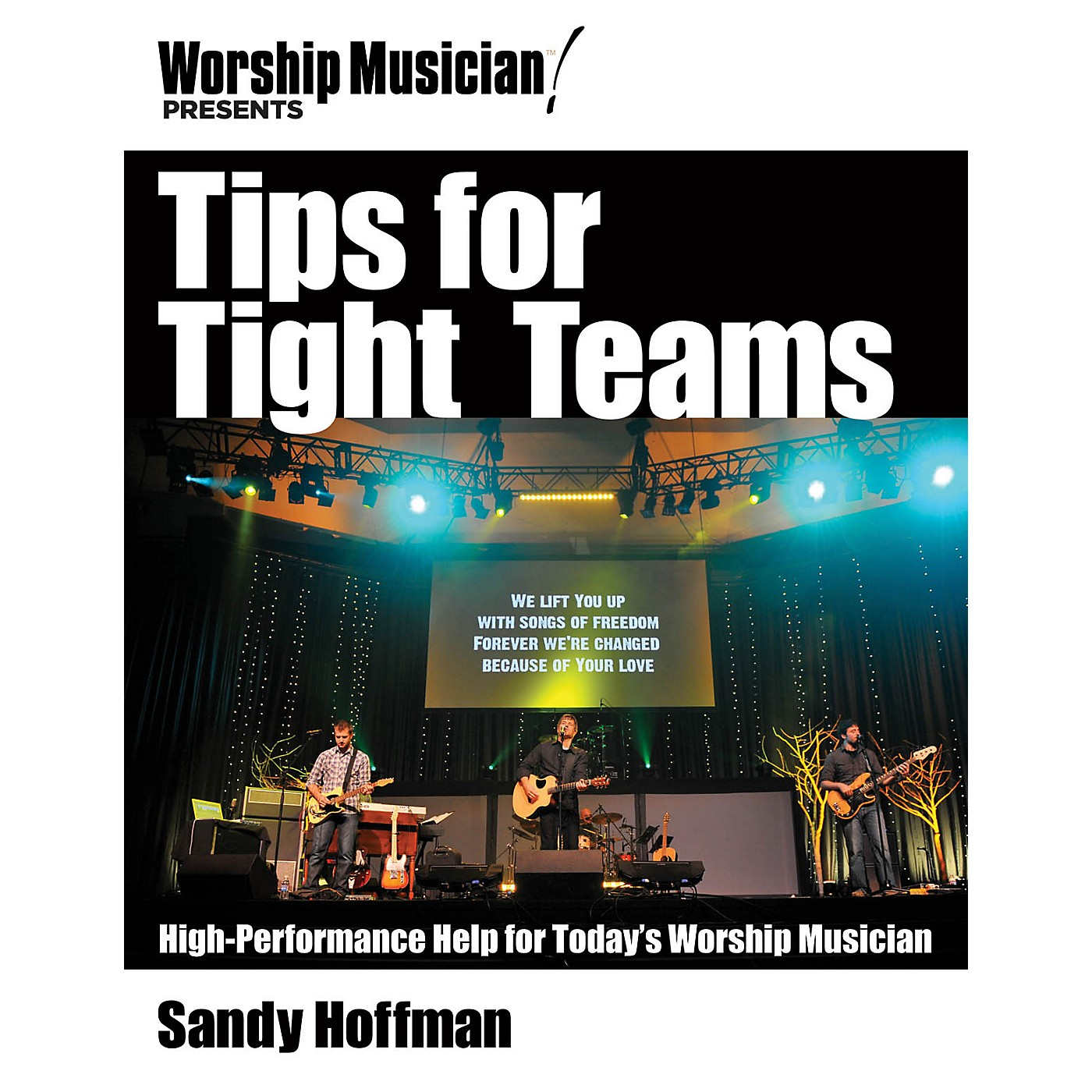 Hal Leonard Tips for Tight Teams Worship Musician Presents Series Softcover Written by Sandy Hoffman thumbnail