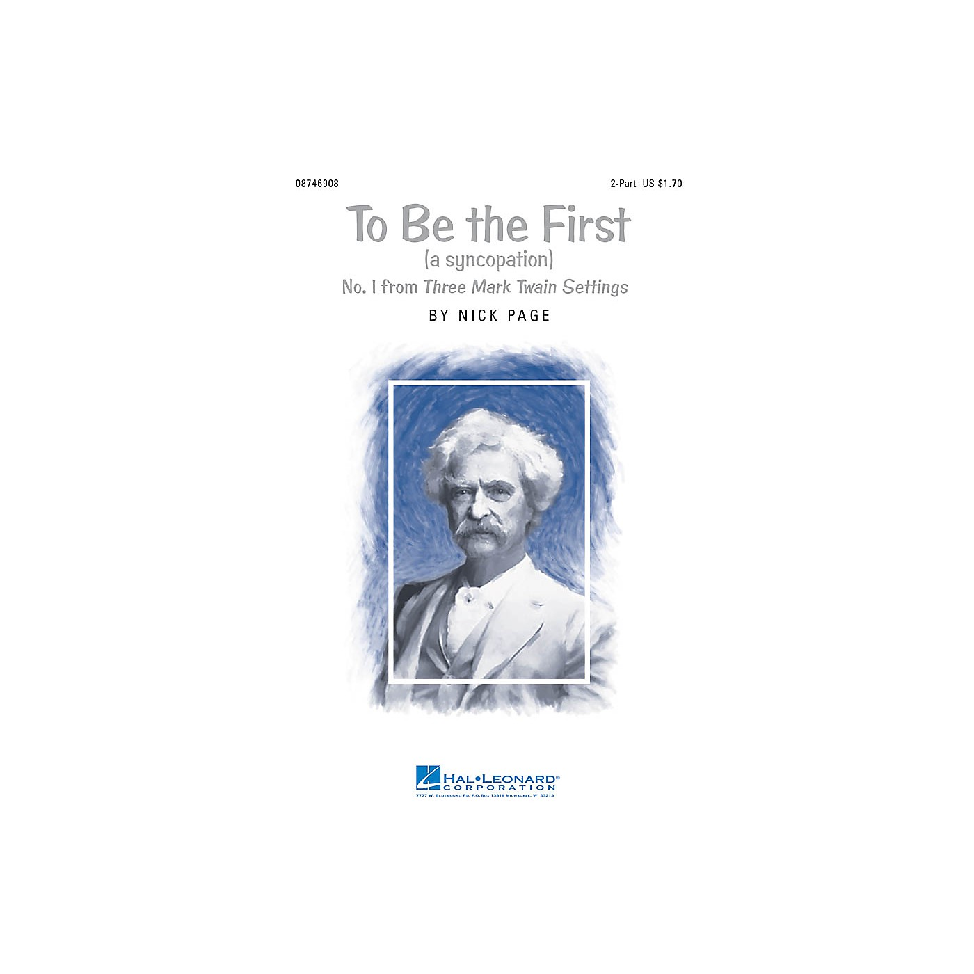 Hal Leonard To Be The First (No. 1 from Three Mark Twain Settings) 2-Part composed by Nick Page thumbnail