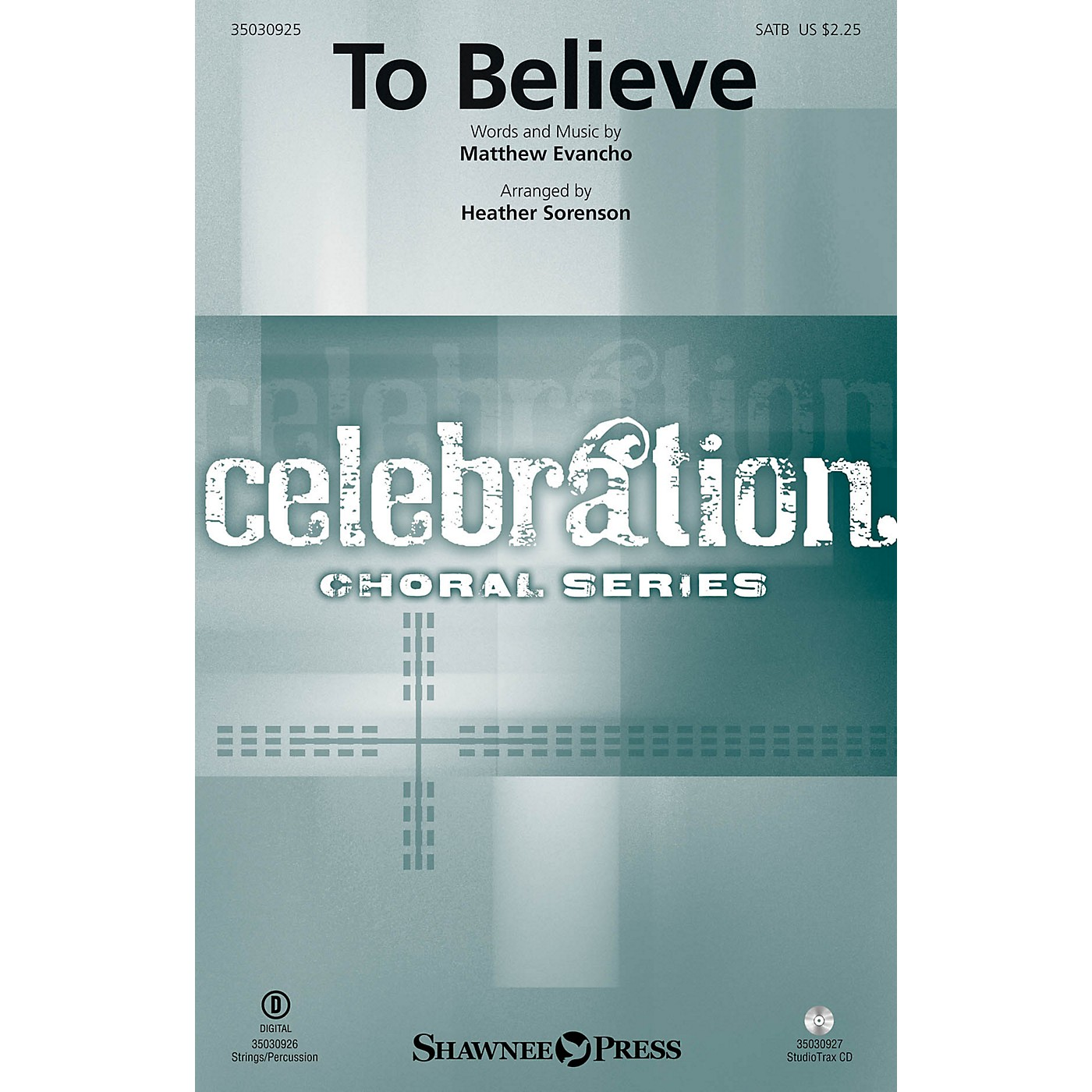 Shawnee Press To Believe SATB by Jackie Evancho arranged by Heather Sorenson thumbnail