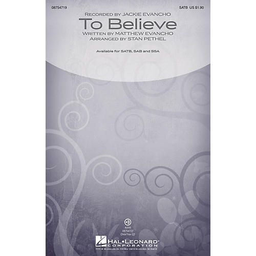 Hal Leonard To Believe SATB by Jackie Evancho arranged by Stan Pethel thumbnail