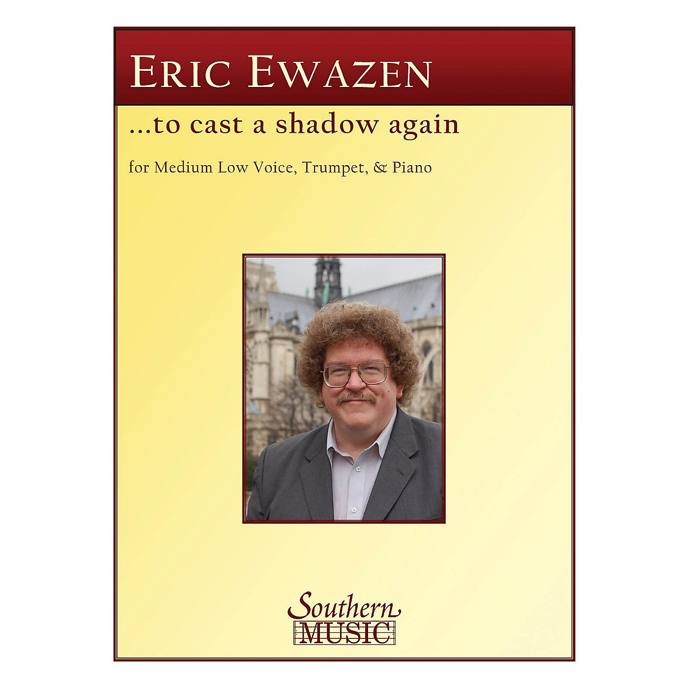 Southern To Cast a Shadow Again (Medium Low Voice, Trumpet and Piano) Southern Music Series by Eric Ewazen thumbnail