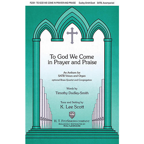 Fred Bock Music To God We Come in Prayer and Praise SATB composed by K. Lee Scott thumbnail