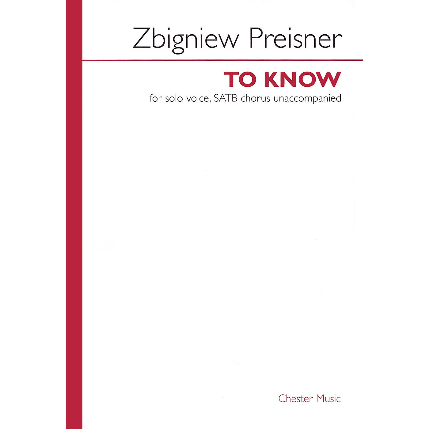 Chester Music To Know (SATB divisi a cappella, with solo) SATB Divisi Composed by Zbigniew Preisner thumbnail