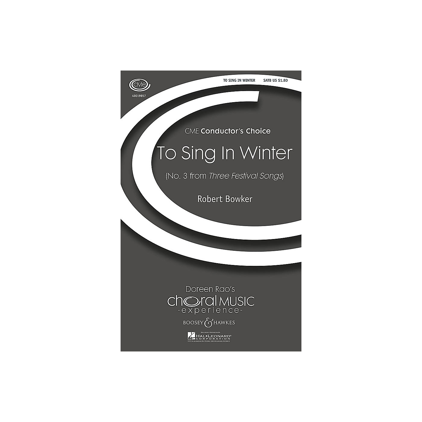 Boosey and Hawkes To Sing in Winter (No. 3 from Three Festival Songs) CME Conductor's Choice SATB composed by Robert Bowker thumbnail