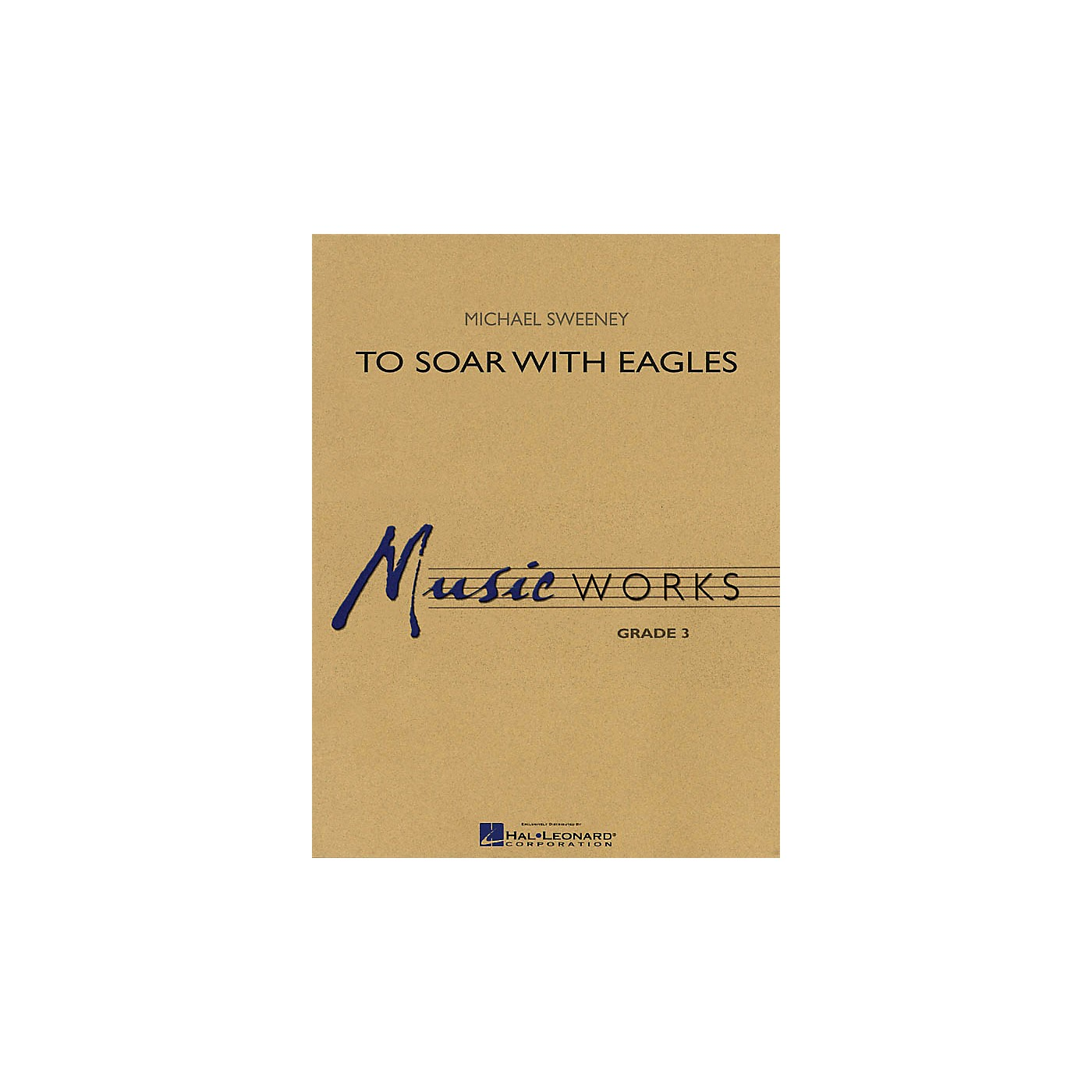 Hal Leonard To Soar with Eagles Concert Band Level 3 Composed by Michael Sweeney thumbnail