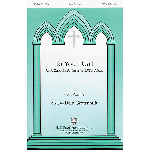 H.T. FitzSimons Company To You I Call SATB a cappella thumbnail