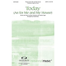Integrity Choral Today (As for Me and My House) SATB by Brian Doerksen Arranged by Harold Ross