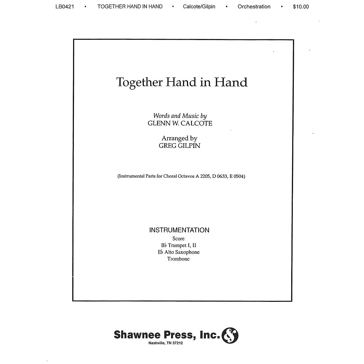 Shawnee Press Together, Hand in Hand Score & Parts Arranged by Greg Gilpin thumbnail