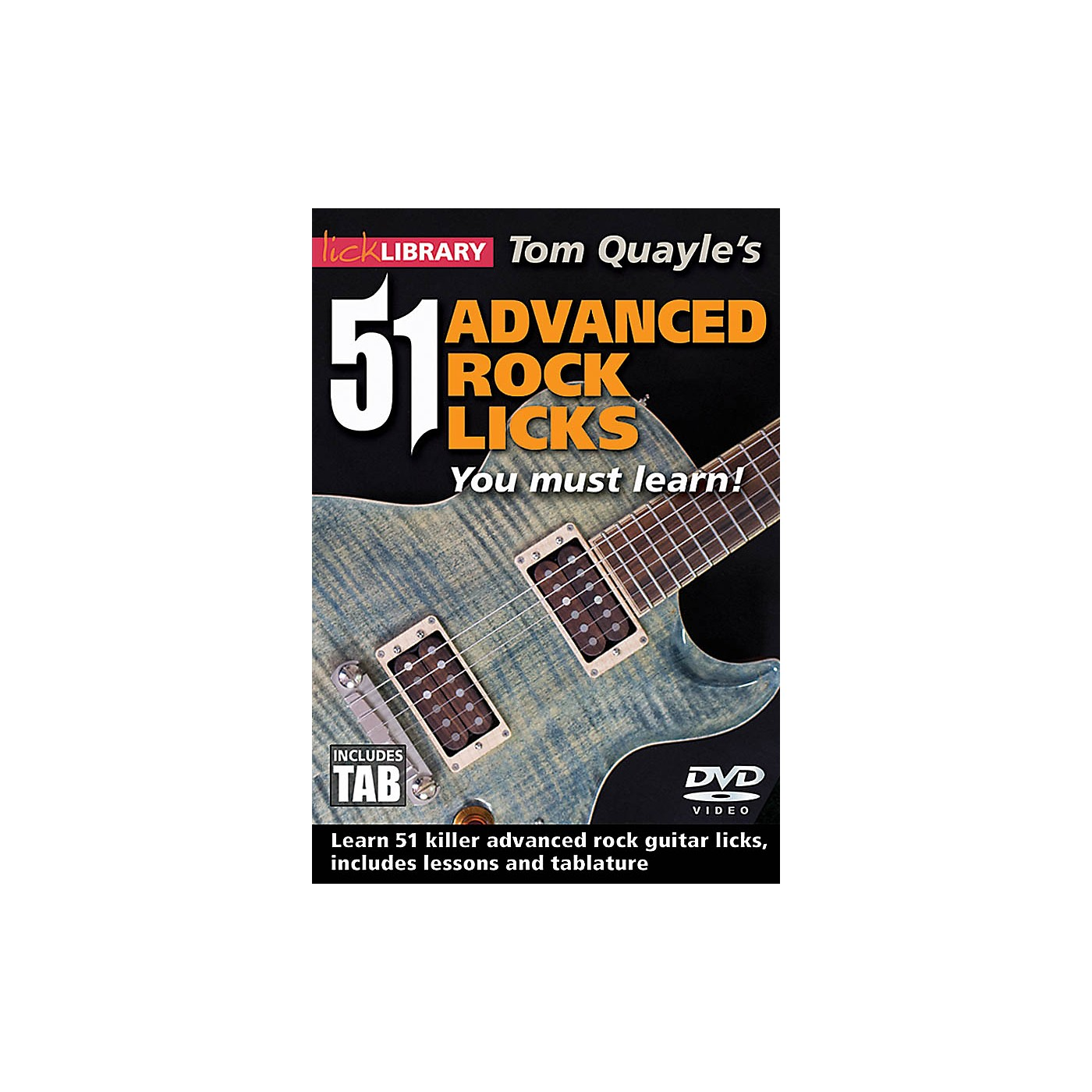 Licklibrary Tom Quayle's 51 Advanced Rock Licks You Must Learn! Lick Library Series DVD Written by Tom Quayle thumbnail