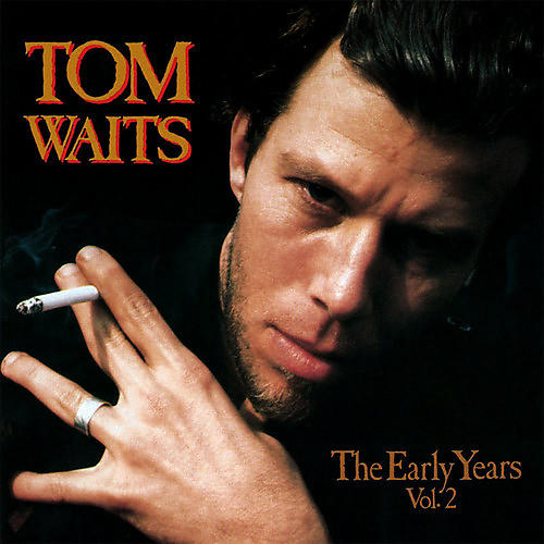 Alliance Tom Waits - The Early Years, Vol. 2 thumbnail