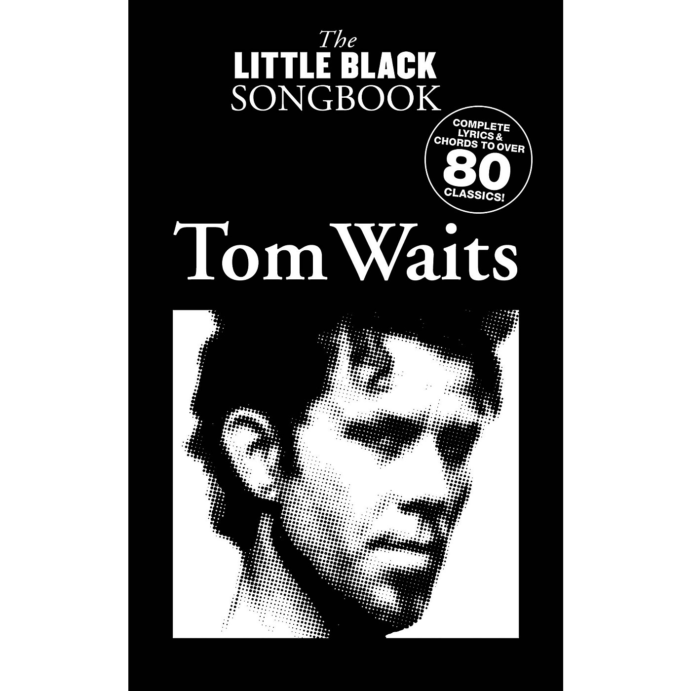 Music Sales Tom Waits - The Little Black Songbook The Little Black Songbook Series Softcover Performed by Tom Waits thumbnail