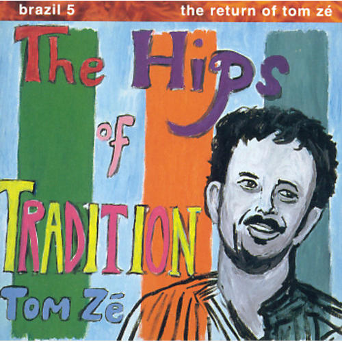 Alliance Tom Zé - Brazil Classics 5: The Hips of Tradition thumbnail