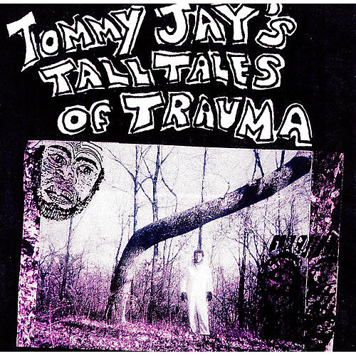 Alliance Tommy Jay - Tommy Jay's Tall Tales Of Trauma thumbnail