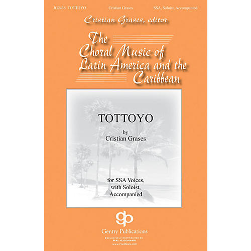 Gentry Publications Tottoyo SSAA composed by Cristian Grases thumbnail
